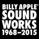 Billy Apple: Sound Works 1968-2015