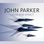 John Parker: Cause and Effect