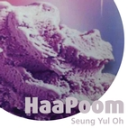 Seung Yul Oh: HaaPoom