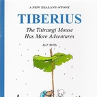 Tiberius the Titirangi Mouse Has More Adventures