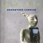 Mudlark - Bronwynne Cornish