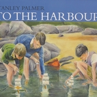 Stanley Palmer: To The Harbour
