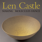 Len Castle: Making the Molecules Dance